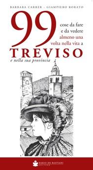99 cose da fare e da vedere almeno una volta nella vita a Treviso e nella sua provincia - copertina