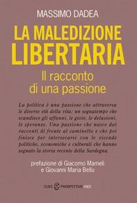 La maledizione libertaria. Il racconto di una passione - Librerie.coop