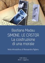 Simone, Le Castor. La costruzione di una morale - copertina