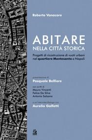 ABITARE NELLA CITTÀ STORICA. Progetti di ricostruzione di vuoti urbani nel quartiere Montesanto a Napoli - copertina