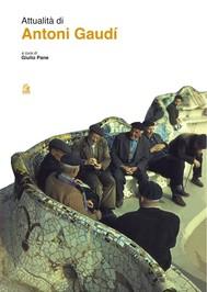 ATTUALITÀ DI ANTONI GAUDÍ - copertina