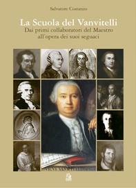LA SCUOLA DEL VANVITELLI dai primi collaboratori del Maestro all'opera dei suoi seguaci - Librerie.coop