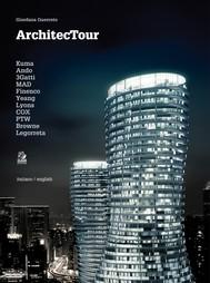 ARCHITECTOUR Kuma, Ando, 3Gatti, MAD, Finenco, Yeang, Lyons, Cox, PTW, Browne, Legorreta - copertina