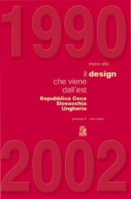 1990-2002 IL DESIGN CHE VIENE DALL'EST Repubblica Ceca, Slovacchia, Ungheria - copertina