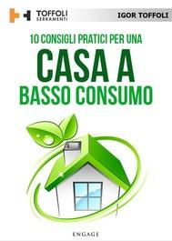10 Consigli pratici per una casa a basso consumo - copertina