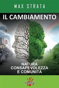 Il cambiamento. Natura, consapevolezza e comunità - copertina
