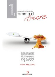 1 grammo di Amore. Anoressia - Bulimia - copertina