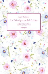 La Principessa del Grano - Librerie.coop