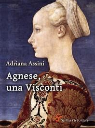 Agnese, una Visconti - Librerie.coop
