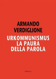 Urkommunismus. La paura della parola - Librerie.coop