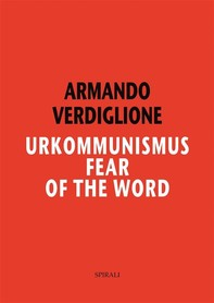 Urkommunismus. Fear of the Word - Librerie.coop