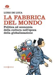 La Fabbrica del mondo - Librerie.coop