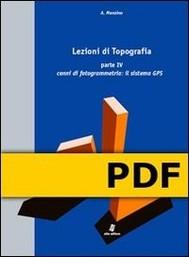 Lezioni di Topografia - Parte IV - Cenni di fotogrammetria: il sistema GPS     - copertina