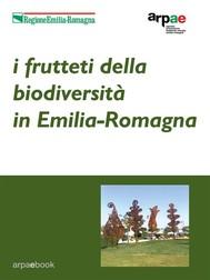 I frutteti della biodiversità in Emilia-Romagna - copertina