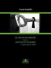 Il giglio di Firenze, ovvero appunti di memorie - Librerie.coop