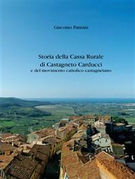 Storia della Cassa Rurale di Castagneto Carducci e del movimento cattolico castagnetano - Librerie.coop