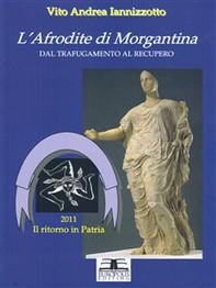 L'Afrodite di Morgantina dal trafugamento al recupero - Librerie.coop