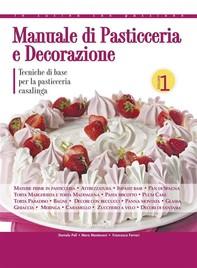 Manuale di pasticceria e decorazione - vol.1 - Librerie.coop