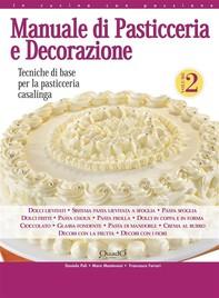 Manuale di Pasticceria e Decorazione - vol. 2 - Librerie.coop