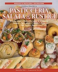 Pasticceria salata & rustici - Guida pratica - Librerie.coop