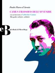 Camus filosofo dell'avvenire - copertina