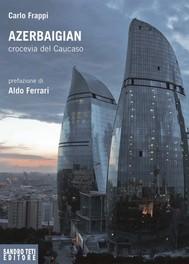 Azerbaigian crocevia del Caucaso - copertina