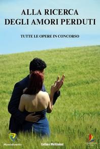 ALLA RICERCA DEGLI AMORI PERDUTI - Librerie.coop