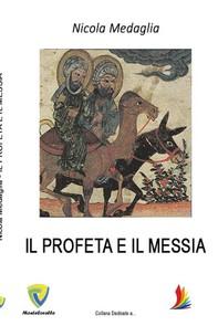 IL PROFETA E IL MESSIA - Librerie.coop