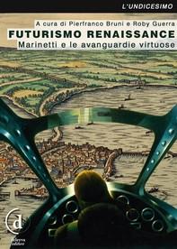 Futurismo Renaissance - Librerie.coop
