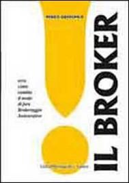 Il Broker! Ecco come cambia il modo di far brokeraggio assicurativo. - copertina