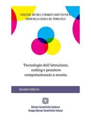 Tecnologie dell'istruzione, coding e pensiero computazionale a scuola. - copertina