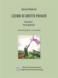 Lezioni di Diritto Privato - Fascicolo 1 - Parte generale - copertina