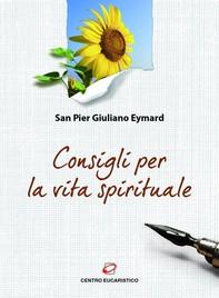 Consigli per la vita spirituale - Librerie.coop