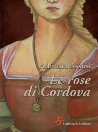 Le rose di Cordova - Librerie.coop