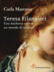 Teresa Filangieri. Una duchessa contro un mondo di uomini - copertina