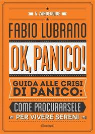 Ok, panico! (guida alle crisi di panico: come procurarsele per vivere sereni) - copertina