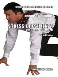 Stress e resilienza. Vincere sul lavoro - copertina