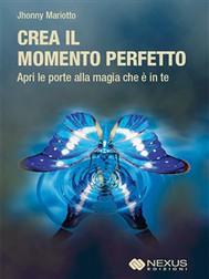 Crea il Momento Perfetto - copertina