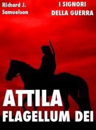 Attila, Flagellum Dei: Barbaro e Distruttore - copertina