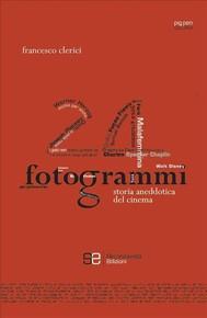 24 fotogrammi - Storia aneddotica del cinema - copertina