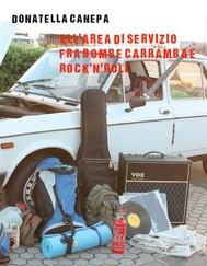All'area di servizio fra bombe carramba e Rock'n'Roll - copertina