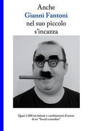 Anche Gianni Fantoni nel suo piccolo s'incazza - copertina