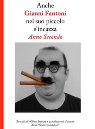 Anche Gianni Fantoni nel suo piccolo s'incazza Anno Secondo  - copertina