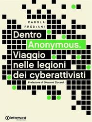 Dentro Anonymous. Viaggio nelle legioni dei cyberattivisti - copertina