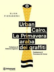 Urban Cairo. La Primavera Araba dei graffiti - copertina