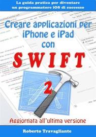 Creare applicazioni per iPhone e iPad con Swift - copertina