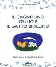 Il cagnolino Giulio e il gatto Birillino - copertina