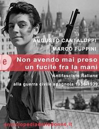 Non avendo mai preso un fucile tra le mani. Antifasciste italiane alla guerra civile spagnola 1936-1939 - Librerie.coop
