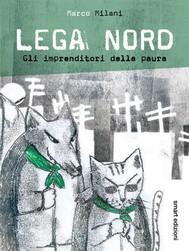 Lega Nord - Gli imprenditori della paura - copertina