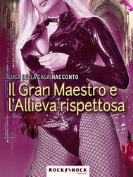 Il Gran Maestro e l'allieva rispettosa - copertina